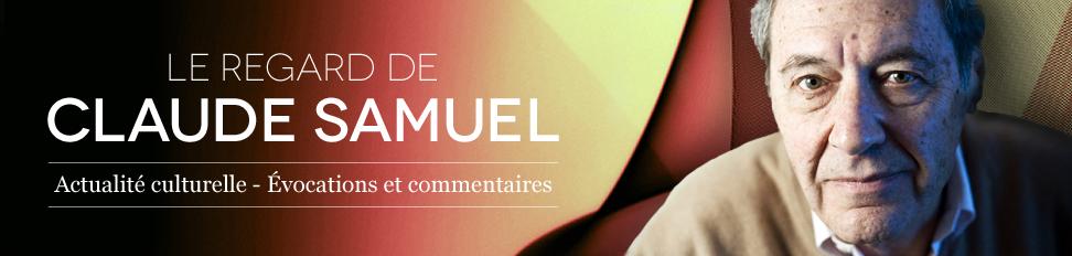 Le Regard de Claude Samuel