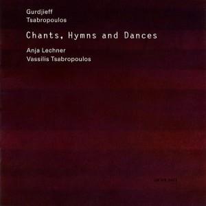 Anja Lechner . Vassilis Tsabropoulos - Chants, Hymns And Dances (2004)