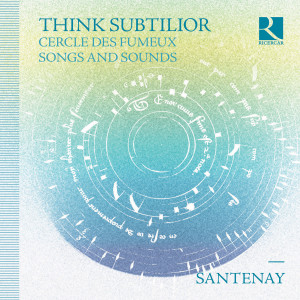 Santenay - Think Subtilior (Cercle des fumeux & Songs and Sounds) (2017) [Hi-Res]